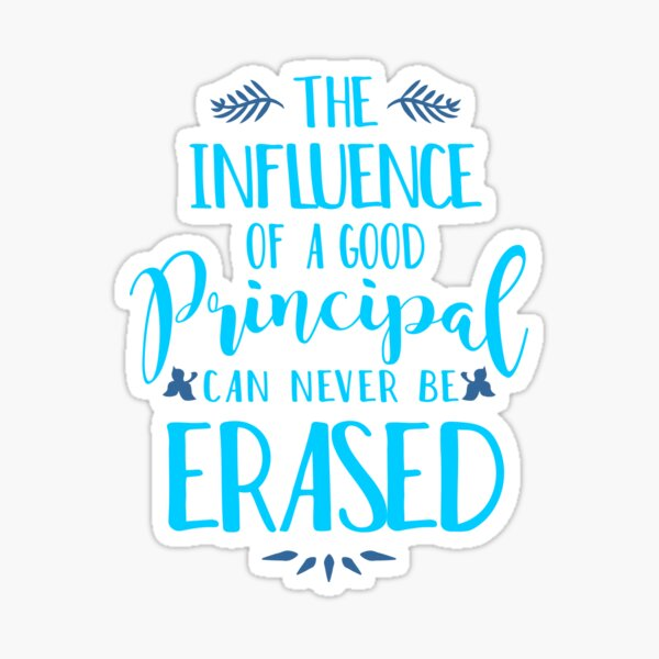 Influence of a Principal Can Never be Erased Sticker