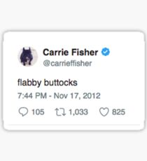 Carrie Fisher- Flabby Buttocks Sticker