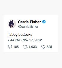 Carrie Fisher- Flabby Buttocks Photographic Print