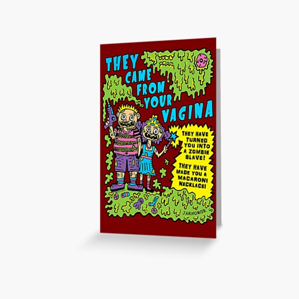 They Came From Your Vagina Greeting Card