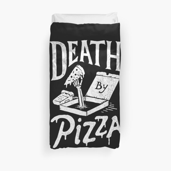 Death By Pizza Duvet Cover