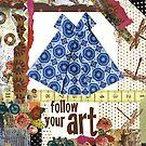 follow your art .... ALWAYS!! by Virginia Fitzgerald
