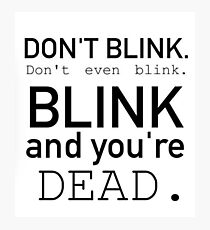 Blink and you're dead. Photographic Print