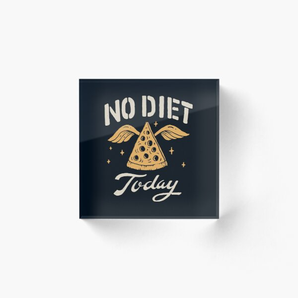 No Diet Today Acrylic Block