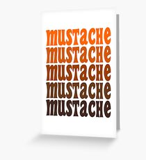Mustache. Just Mustache. Greeting Card