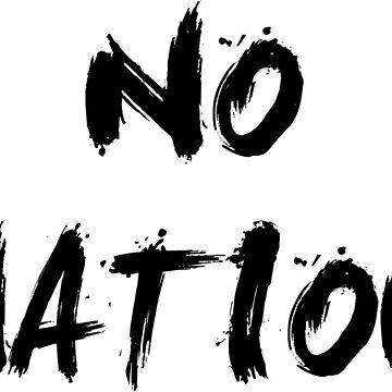 No Nation by CarvedGreenman