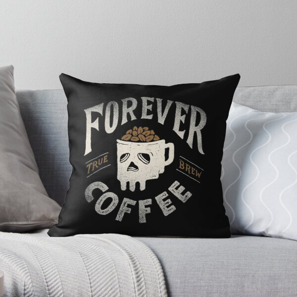 Forever Coffee Throw Pillow