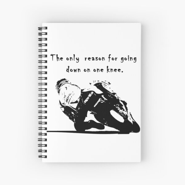 The Only Reason for Going Down On One Knee Motorcycle  Spiral Notebook