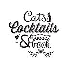 Cats Cocktails and a Good Book Quote Distressed Black by flourishandflow