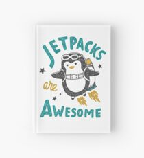 Jetpacks are Awesome Hardcover Journal
