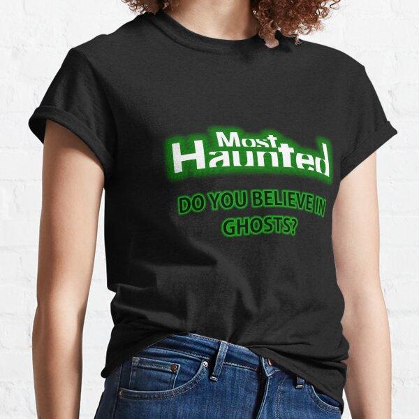 Most Haunted Classic T-Shirt