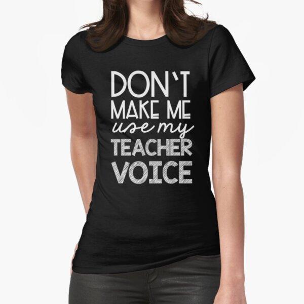 Teacher Voice Fitted T-Shirt