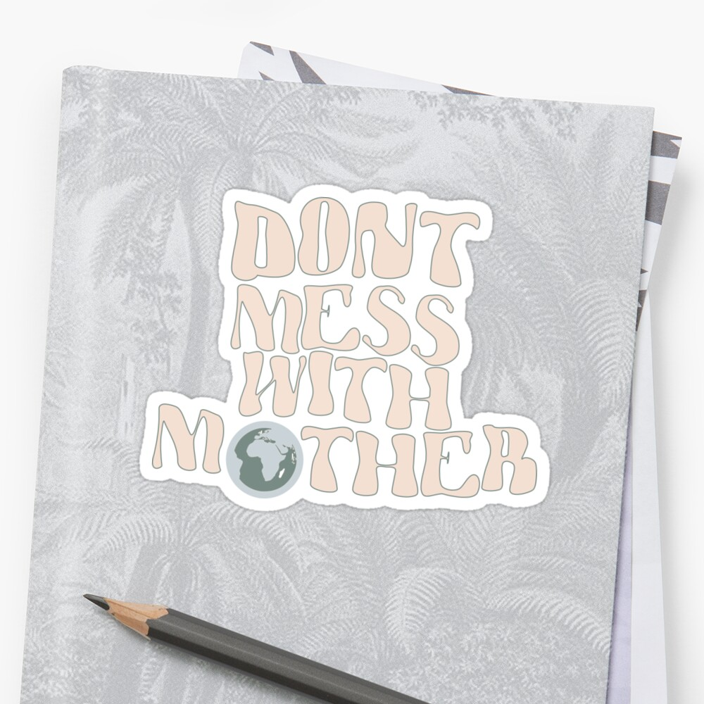 Don't Mess With Mother Earth - Cream/Green by shopkatemakes