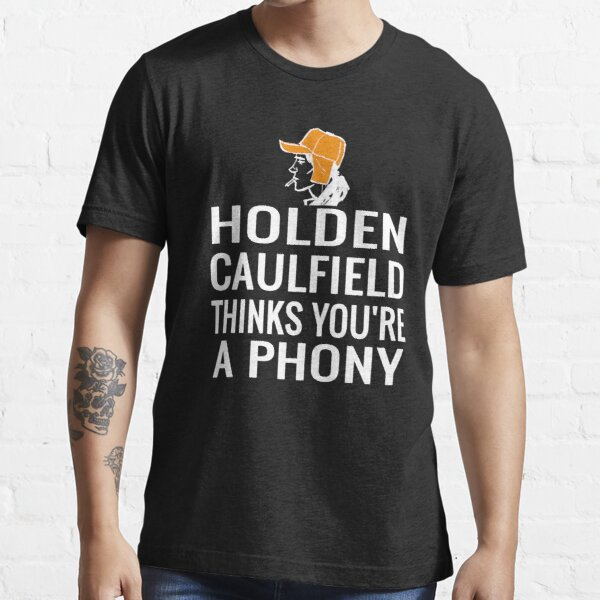 Holden Caulfield Thinks You're A Phony  T-shirt Essential T-Shirt