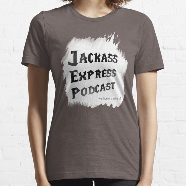 """Jackass Express Podcast """"Messy T"""" Essential T-Shirt"""