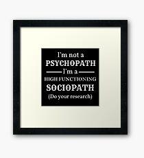 sherlock I'm not a Psychopath I'm a High-functioning Sociopath Framed Print