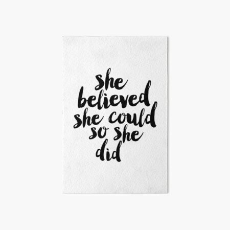 She Believed She Could So She Did Art Board Print