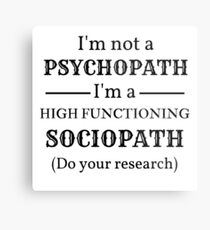 Holmes I'm not a Psychopath, I'm a High-functioning Sociopath - Do your research Metal Print