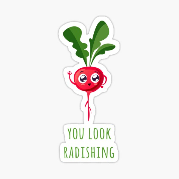 You look so radishing Sticker