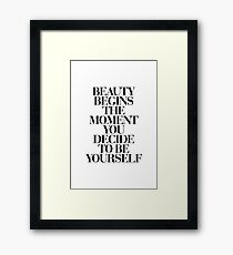 Beauty Begins The Moment You Decide to be Yourself Framed Print