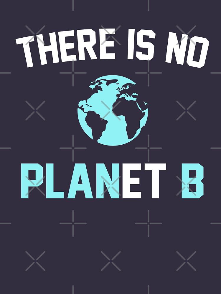 Es gibt keinen Planeten B von goodtogotees