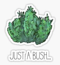 Just a bush.. Sticker