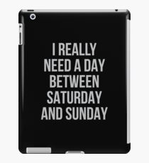Between Saturday & Sunday iPad Case/Skin