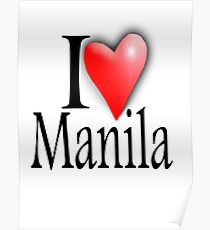 I LOVE, MANILA, Filipino, Maynilà, Philippines Poster