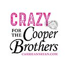 Crazy for Cooper Brothers (LIGHT) by carrieannryan