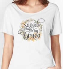 Christian Quote Typography - Saved By Grace Women's Relaxed Fit T-Shirt