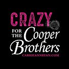 Crazy for Cooper Brothers! (DARK) by carrieannryan