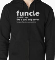 Funcle like a dad, only cooler T-shirt Zipped Hoodie
