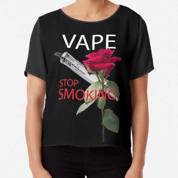 Vape. Stop smoking Chiffon Top