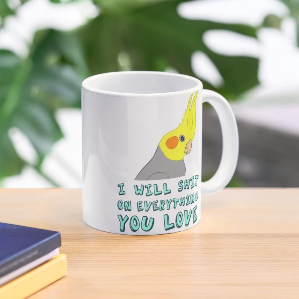 I will shit on everything you like Mug