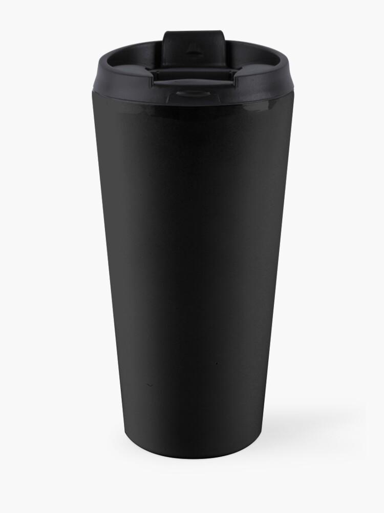 Alternate view of I will shit on everything you like Travel Mug