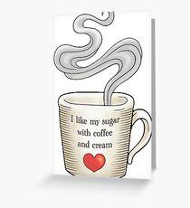 Tarjeta de felicitación Me gusta mi azúcar con café y crema
