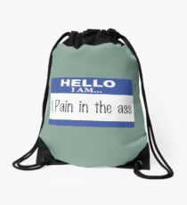 Hello I am a pain in the ass Drawstring Bag