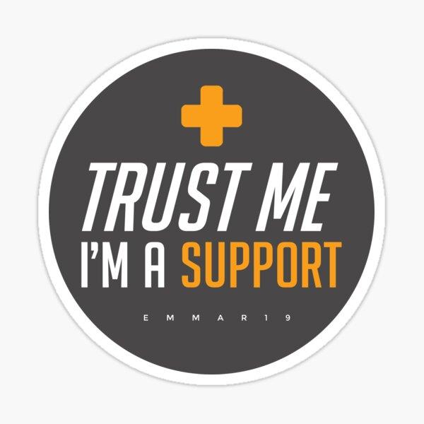Trust me I'm a Support Sticker