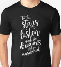 To the stars who listen and the dreams that are answered - plain text Unisex T-Shirt