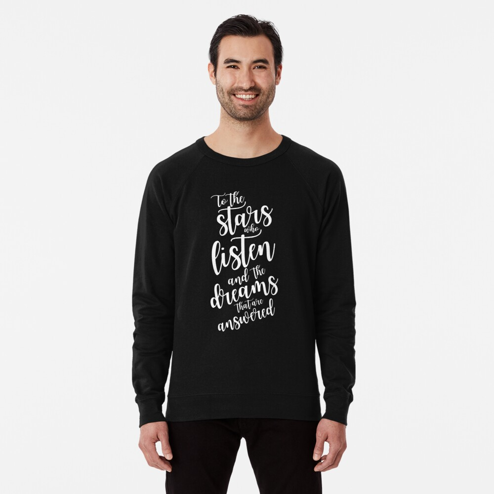 To the stars who listen and the dreams that are answered - plain text Lightweight Sweatshirt