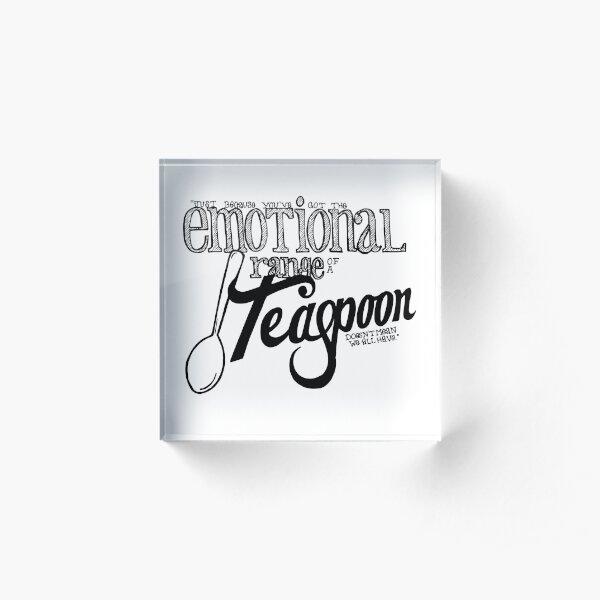 Emotional Range of a Teaspoon Acrylic Block
