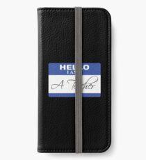 Hello I am a teacher iPhone Wallet/Case/Skin