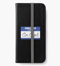 Hello I am an aunt iPhone Wallet/Case/Skin