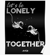 Avicii - Lonely Together Poster