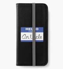 Hello I am an uncle iPhone Wallet/Case/Skin