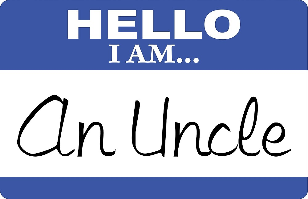 Hello I am an uncle by DarlaBuck