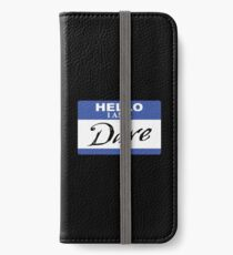 Hello I am Dave iPhone Wallet/Case/Skin