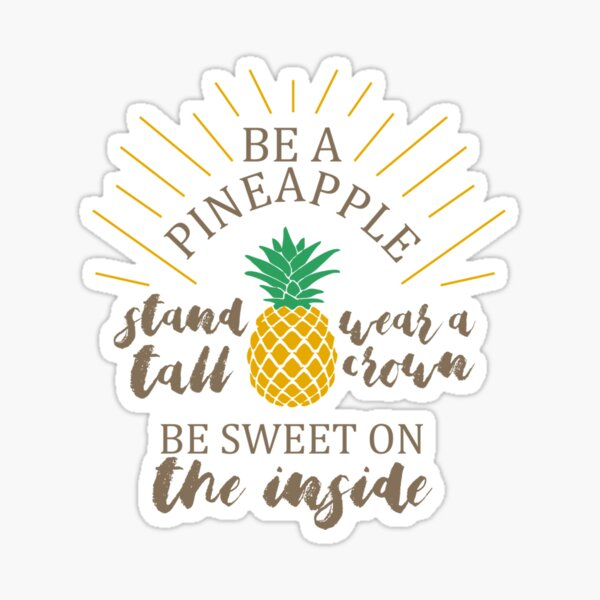 Be a Pineapple Stand Tall Wear a Crown Sticker