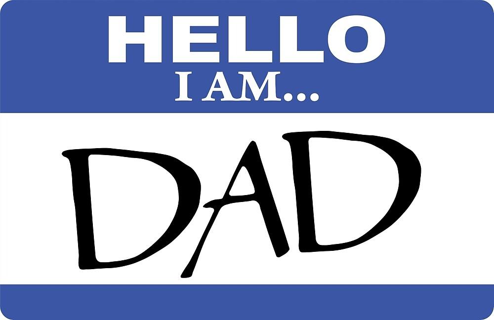 Hello I am dad by DarlaBuck