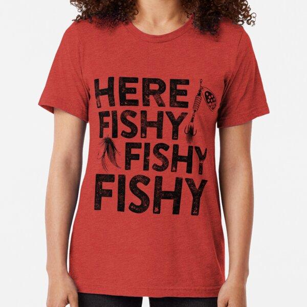 Here Fishy Fishy Fishy Tri-blend T-Shirt